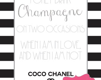 Printable Coco Chanel quote 'I only drink champagne on two occasions, when I am in love and when I am not' silver glitter stripe