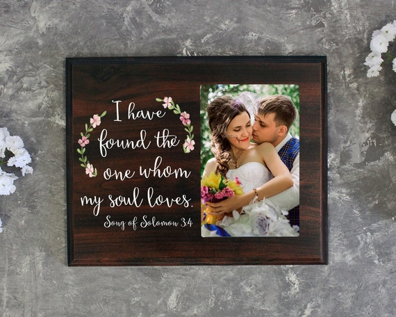 I Have Found The One Whom My Soul Loves Picture Frame Gift For