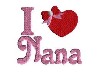 I love Nana embroidery design, filled stitch machine embroidery, 3 sizes, grandma embroidery design, grandma, mimi