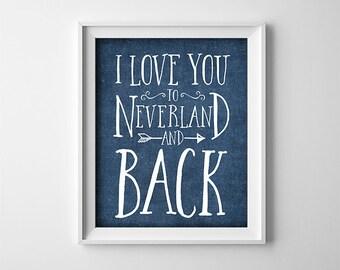 Nursery Art Print - I love you to Neverland and back - Peter Pan - Navy Blue -  Nursery wall decor - Dark Blue - Baby Shower Gift - SKU:1430