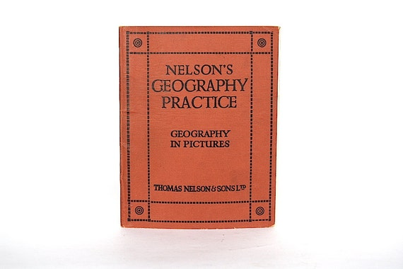 Geography Book - Old School Book - Illustrated Childrens Book - Geography Decor - British History -  Nelson's Geography Practice