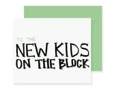 New Kids on the Block Greeting Card - Congrats Card - Handwritten Greeting Card - Funny New Home Card - New House - Moving