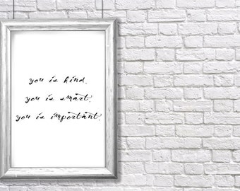 """printable """"You is Kind"""" inspirational art print - instant download"""