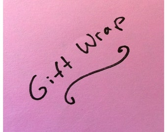 Gift Wrap for your order!