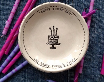 stamped clay 'sorry you're old' ceramic bowl