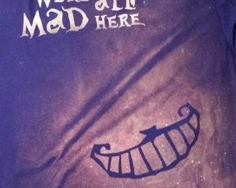 Cheshire Cat We're All Mad Here Inspired Handmade Bleach T Shirt