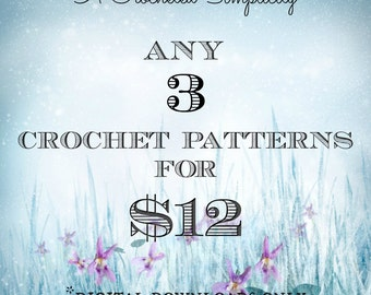 Crochet Pattern 3 Pack - Pick any 3 Individual Patterns - Permission to sell finished items