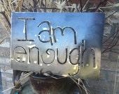 I am enough Sign