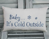 Baby It's Cold Outside Pillow Holiday Pillow Decor Pillow Christmas Pillow Winter Decorations