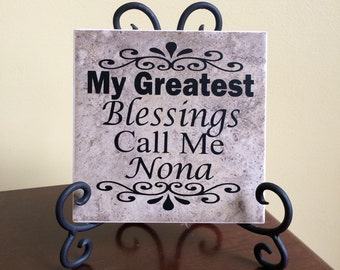 My Greatest Blessings Call me Nona, mimi, Grandma, Grandmom, Maw maw, mimi, grandmother gift, grandchildren, Ceramic Tile 6x6 and EASEL