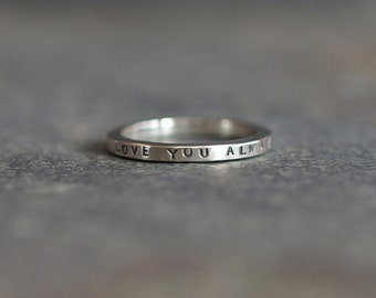 Sterling Silver Handmade Personalised Message Ring, Custom Made Ring, Love You Always, Quote Jewellery, Personlised Gift