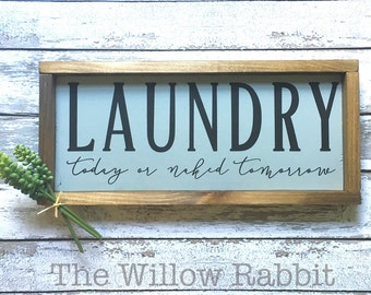 Laundry today or naked tomorrow   Laundry Room   Laundry Room Decor   Wood Sign
