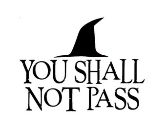 Lord of the Rings Decal | You Shall Not Pass Sticker | Gandalf Quote Vinyl Decal | L.O.T.R. Decal | LOTR Gandalf Quote Decal Car Decal