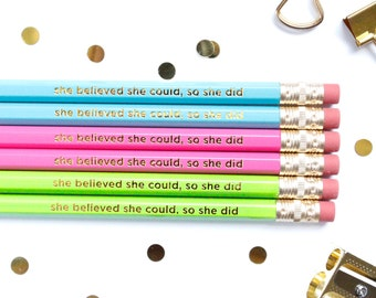 She believed she could so she did, Set of 6 Hex Pencils, Teacher Gift, Personalize pencils, Engraved Pencils, Stocking Stuffer, TED049-PNCL