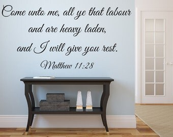 Matthew 11:28 KJV Scripture Come Unto Me All Ye That Labor I Will Give You Rest Vinyl Wall Decal Custom Vinyl Decals Wall Art Scripture