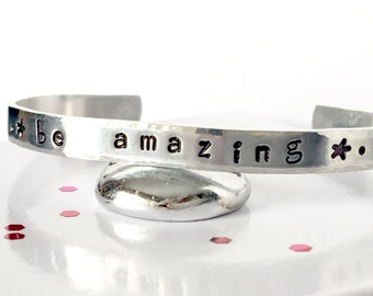 Be Amazing Cuff, Hand Stamped Cuff, Custom Cuff, Inspirational Cuff, Mantra Bracelet, Quote Bracelet, Stacking Bracelet, Gift for Her
