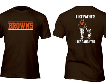 Limited Edition Rare Cleveland Like Father Like Daughter option 1 Football Shirt All sizes up 1x 2x 3x 4x 5x
