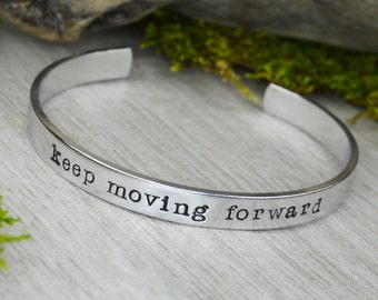 Keep Moving Forward Aluminum Brass or Copper Bracelet - Inspirational