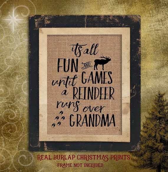 Reindeer | Run over Grandma | Holiday | Funny Burlap Print | Christmas | C-014