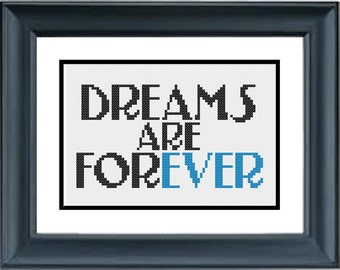 Dreams Are Forever - Walt Disney Quote - PDF Cross-Stitch Pattern