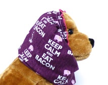 Keep Calm and Eat Bacon dog snood/ dog hat/ dog accessories/ ear coverings