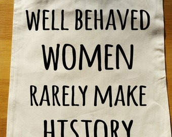 Well behaved women rarely make history Tote Bag - can be fully personalised