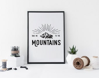 Take Me to the Mountains Art Print Download