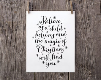 8x10 Printable Christmas Decor, Christmas Print, Believe As A Child Believes And The Magic Of Christmas Will Find You, Black Holiday Decor