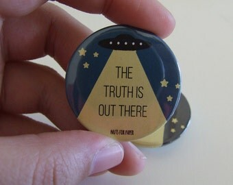 The truth is out there Button or Magnetic - 38mm Small Pin - X-Files  - Fridge Decoration - Pinback
