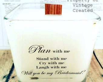 NEW Will you be My Bridesmaid Soy Candle ~ Bridesmaid Gifts~Bridesmaid Candle~Wedding Party Gifts~The Maids Gifts~ Maid of Honor Gifts