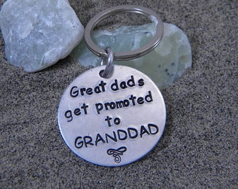 Great dads get promoted to Granddads - Key chain