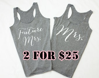 2 Tank Tops - Future Mrs. Tank Top, Mrs. Thank Top, Wedding Tank Top, Bride to be, Bride Shirt, Bridal Shower Gift, Bachelorette Party