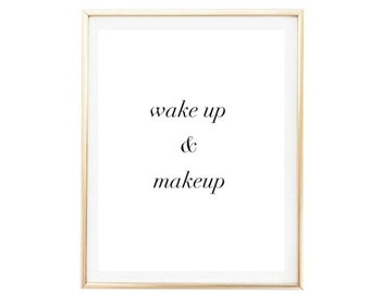 wakeup & makeup tumblr pintrest typographic Print word quote art print wall decor girly quote Typography tumblr room decor framed quote