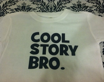 Cool story Bro. funny youth kids toddler shirt girl or boy size and color choice new
