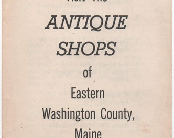 Brochure of the Antique Shops of Eastern Washington County, Maine c1960s