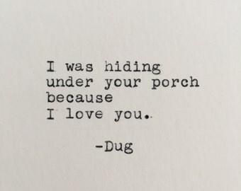 Pixar's Up Love Quote (Dug) Typed on Typewriter - 4x6 White Cardstock