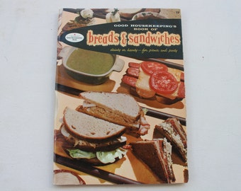 Good Housekeeping's Book of Breads & Sandwiches, Dainty or Hearty-for Picnic and Party, Vintage Cookbook, Recipes, Book Number 13