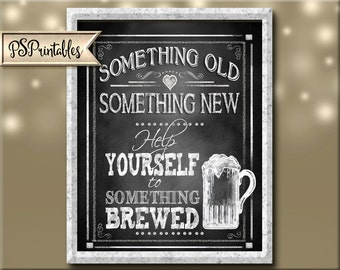 Something Old Something New Something Brewed Sign DIY Digital Instant Download 5 sizes - Rustic Heart Chalkboard Collection