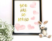 You Are So Loved Print, Pink and Gold Nursery Decor, Blush Watercolor Heart print, Blush and Gold Wall Art, Nursery Art, INSTANT DOWNLOAD