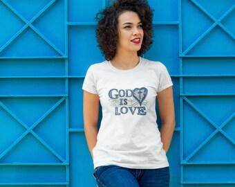 God is Love Women't Tshirt