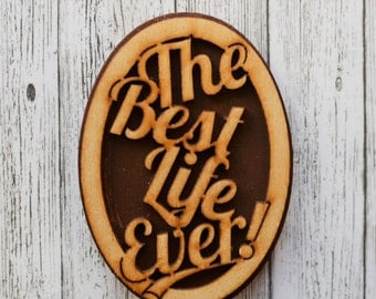 The best life ever! - magnet