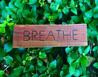 Breathe Wood Sign