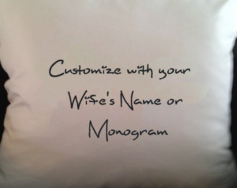 Customized Throw Pillow Cover for your Wife or Husband or Child or Friend - includes all the things you love about her!