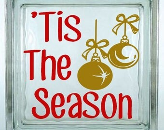 Tis The Season Decal Sticker ~ Choose Decal Colors - No Background