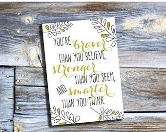 70% CLEARANCE THRU 7/30 You're braver than you believe, stronger than you seem, and smarter than you think. Christopher Robin to Pooh quote,