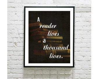 """A Reader Lives a Thousand Lives Digital Art Print - Book Lover - Inspirational Quote - Books - Home Decor - Geek Gift - Nerd - 8""""x10"""""""