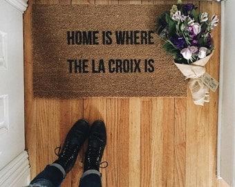 Home Is Where The La Croix Is-door mat-door mats-custom door mat-welcome mat-cute door mat-personalized doormat-shop josie b