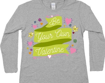 Be Your Own Valentine -- Women's Long-Sleeve