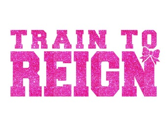Train To Reign Cheer Iron On Decal