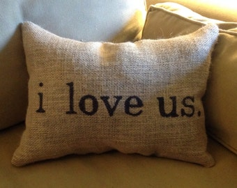 I love us Burlap Pillow